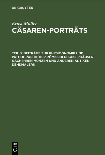 Beiträge zur Physiognomik und Pathographie der römischen Kaiserhäuser nach ihren Münzen und anderen antiken Denkmälern als Buch (gebunden)