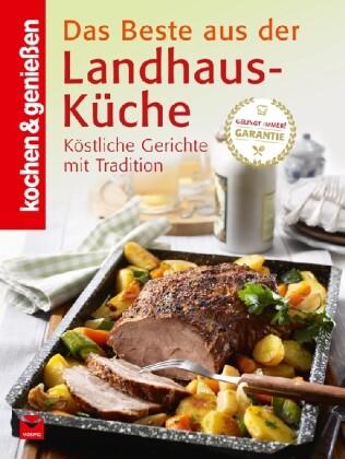 Kochen & Genießen: Beste aus der Landhaus-Küche als Buch (gebunden)