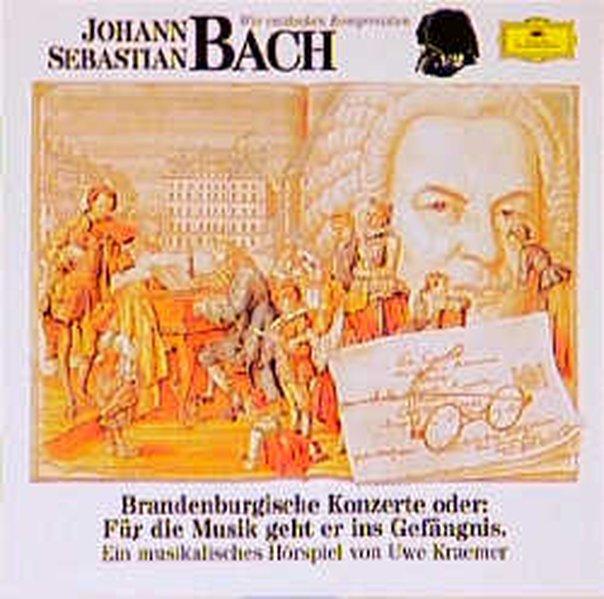 Johann Sebastian Bach. Brandenburgische Konzerte. CD als Hörbuch CD