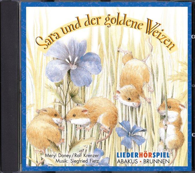 Sara und der goldene Weizen. CD als Hörbuch CD