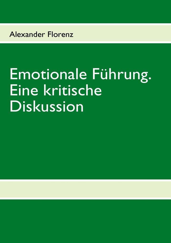 Emotionale Führung. Eine kritische Diskussion als eBook epub