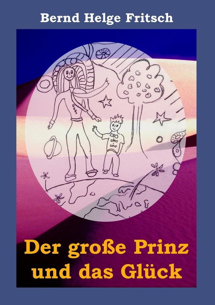 Der große Prinz und das Glück als eBook epub