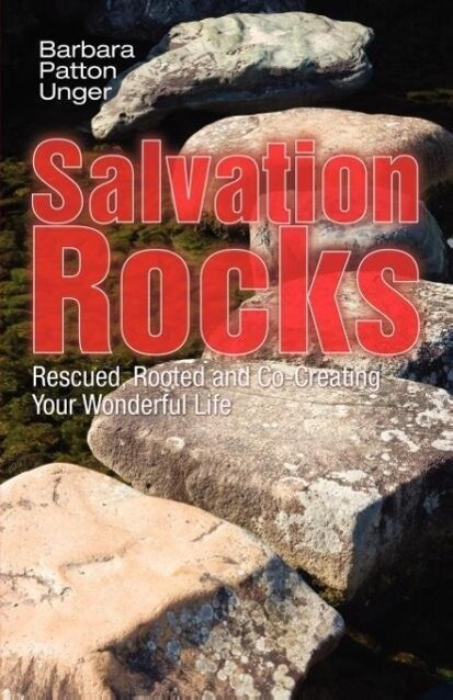 Salvation Rocks: Rescued, Rooted and Co-Creating Your Wonderful Life als Taschenbuch