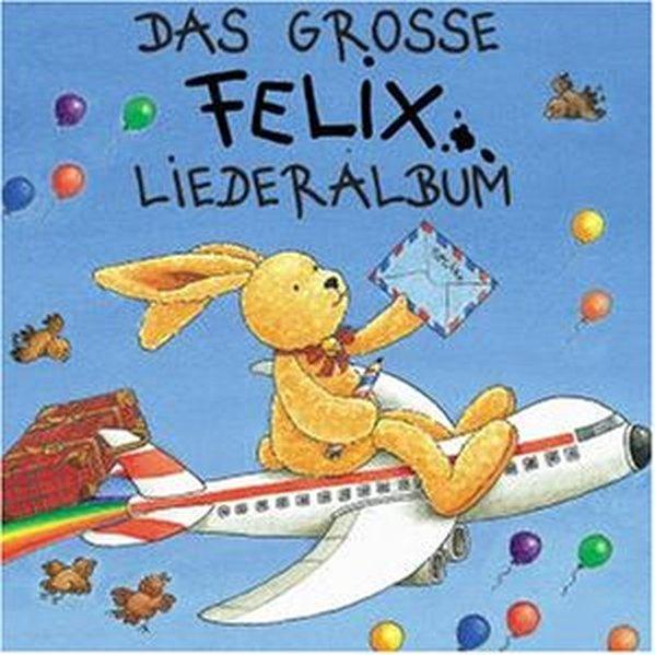 Das große Felix-Liederalbum. CD als Hörbuch CD