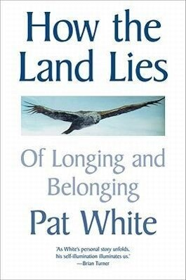 How the Land Lies: Of Longing and Belonging als Taschenbuch