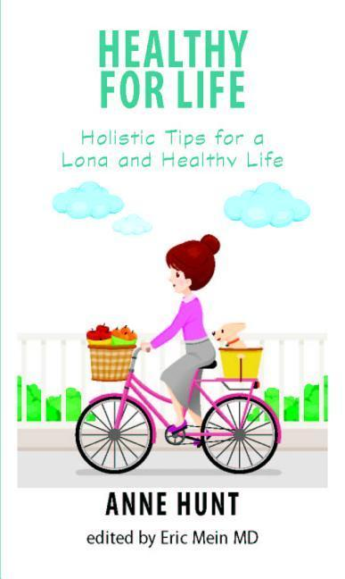 Healthy for Life: Holistic Tips for Living a Long and Healthy Life als Taschenbuch