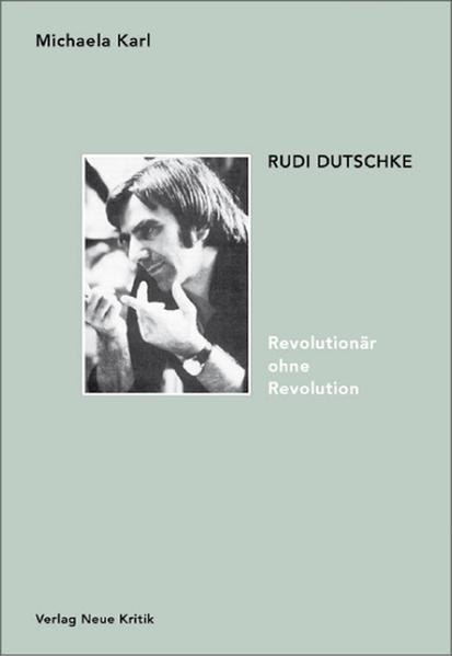 Rudi Dutschke. Revolutionär ohne Revolution als Buch (gebunden)