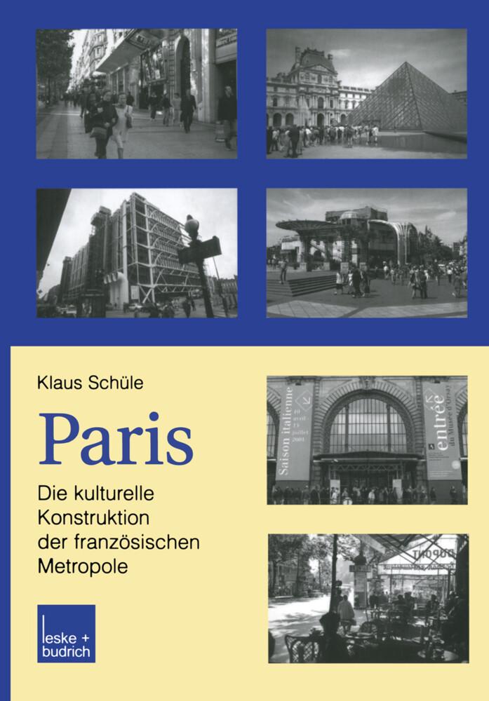 Paris: Die kulturelle Konstruktion der französischen Metropole als Buch (kartoniert)
