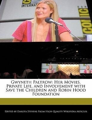 Gwyneth Paltrow: Her Movies, Private Life, and Involvement with Save the Children and Robin Hood Foundation als Taschenbuch