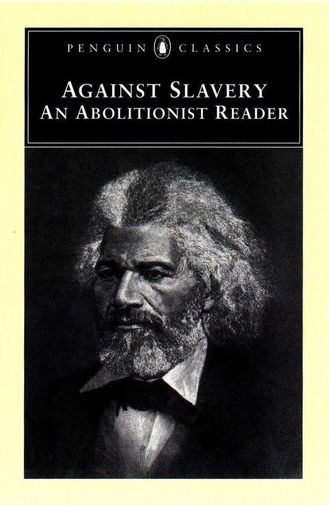Against Slavery: An Abolitionist Reader als Taschenbuch