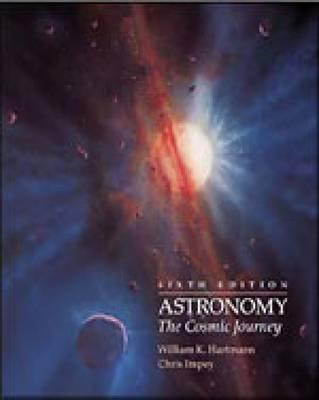 Astronomy: The Cosmic Journey (with the Sky CD-ROM, Webtutor Advantage Plus on Webct, and Infotrac) [With CDROM and Infotrac] als Taschenbuch