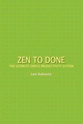 Zen to Done: The Ultimate Simple Productivity System als Taschenbuch