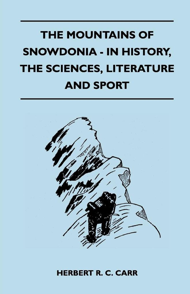 The Mountains of Snowdonia - In History, The Sciences, Literature and Sport als Taschenbuch
