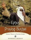 Ephus and the Praying Bushel: Ephus Tells the Easter Story