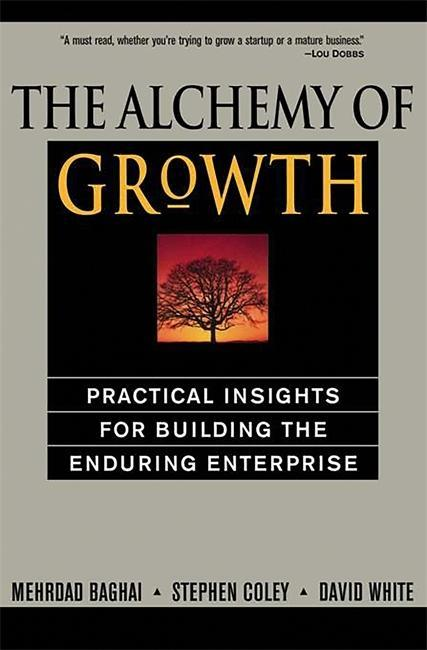 The Alchemy of Growth: Practical Insights for Building the Enduring Enterprise als Taschenbuch