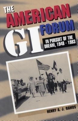 The American GI Forum, 1948-1983: People Forgotten, a Dream Pursued als Buch (gebunden)