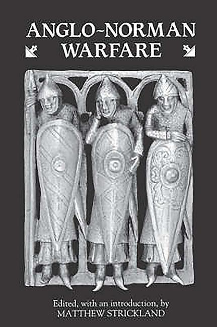 Anglo-Norman Warfare: Studies in Late Anglo-Saxon and Anglo-Norman Military Organization and Warfare als Taschenbuch
