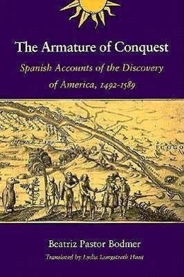 The Armature of Conquest: Spanish Accounts of the Discovery of America, 1492-1589 als Taschenbuch