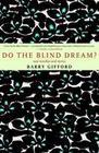 Do the Blind Dream?