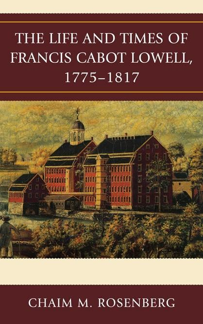 The Life and Times of Francis Cabot Lowell, 1775-1817 als eBook epub