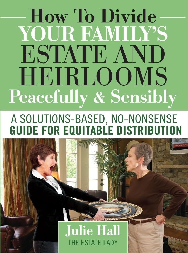 How to Divide Your Family's Estate and Heirlooms Peacefully & Sensibly als eBook epub