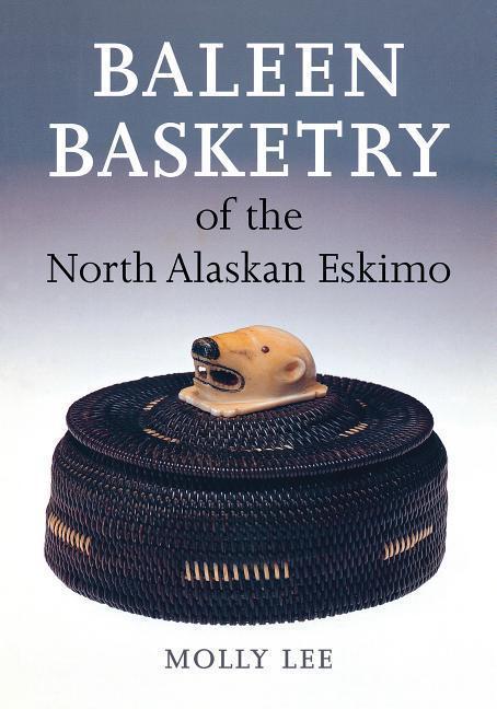 Baleen Basketry of the North Alaskan Eskimo als Taschenbuch