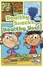 Healthy Snacks, Healthy You!