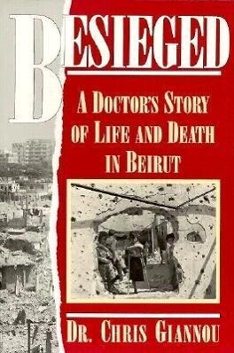 Besieged: A Doctor's Story of Life and Death in Beirut als Taschenbuch