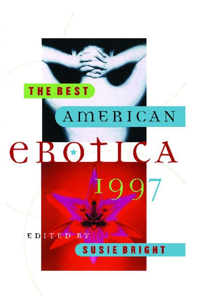 The Best American Erotica 1997 als Taschenbuch