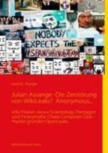 Julian Assange -Die Zerstörung von WikiLeaks? Anonymous... als Buch (kartoniert)