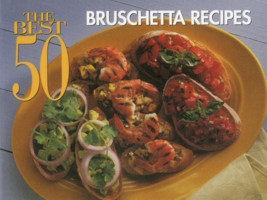 The Best 50 Bruschetta Recipes als Taschenbuch