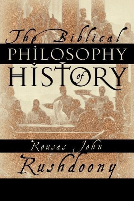 The Biblical Philosophy of History als Taschenbuch