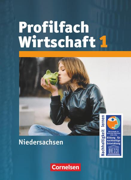 Arbeit/Wirtschaft 1. Profil Wirtschaft. Schülerbuch. Sekundarstufe I Niedersachsen als Buch (kartoniert)