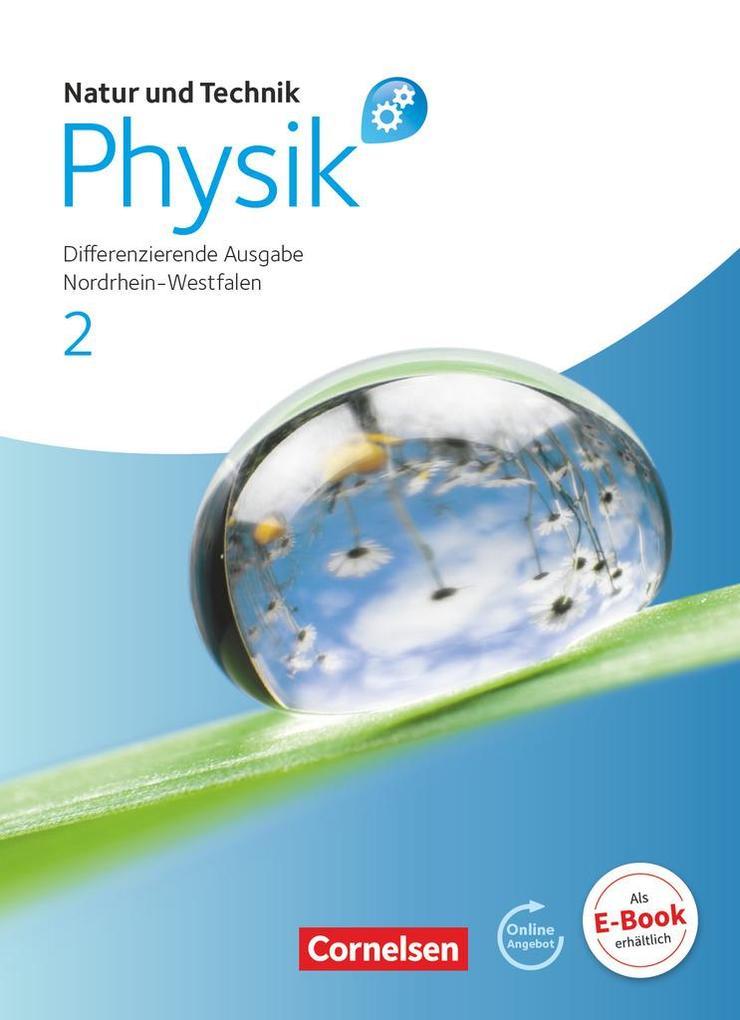 Natur und Technik: Physik 2. Schülerbuch mit Online-Angebot. Differenzierende Ausgabe. Gesamtschule Nordrhein-Westfalen als Buch (gebunden)