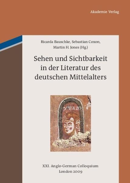 Sehen und Sichtbarkeit in der Literatur des deutschen Mittelalters als Buch (gebunden)