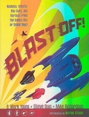 Blast Off!: Rockets, Robots, Ray Guns, and Rarities from the Golden Age of Space Toys als Buch (gebunden)