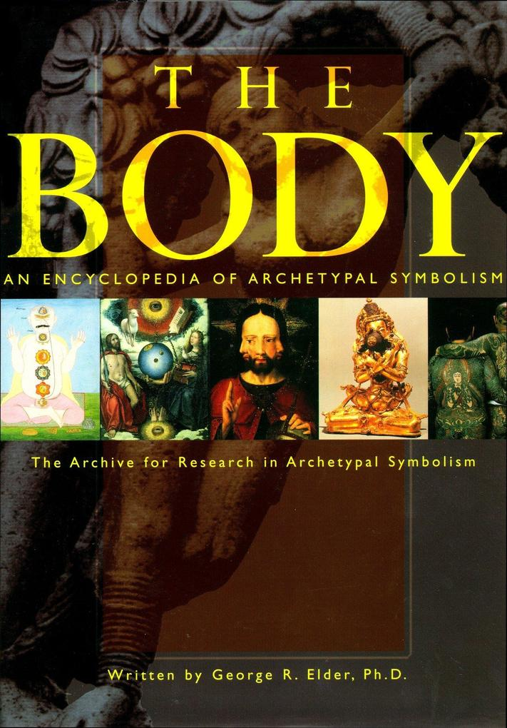 An Encyclopedia of Archetypal Symbolism: The Body als Buch (gebunden)