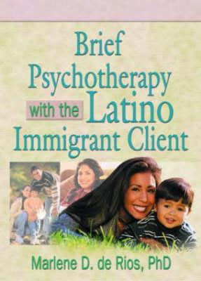 Brief Psychotherapy with the Latino Immigrant Client als Taschenbuch