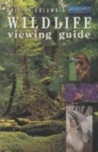 British Columbia Wildlife Viewing Guide als Taschenbuch