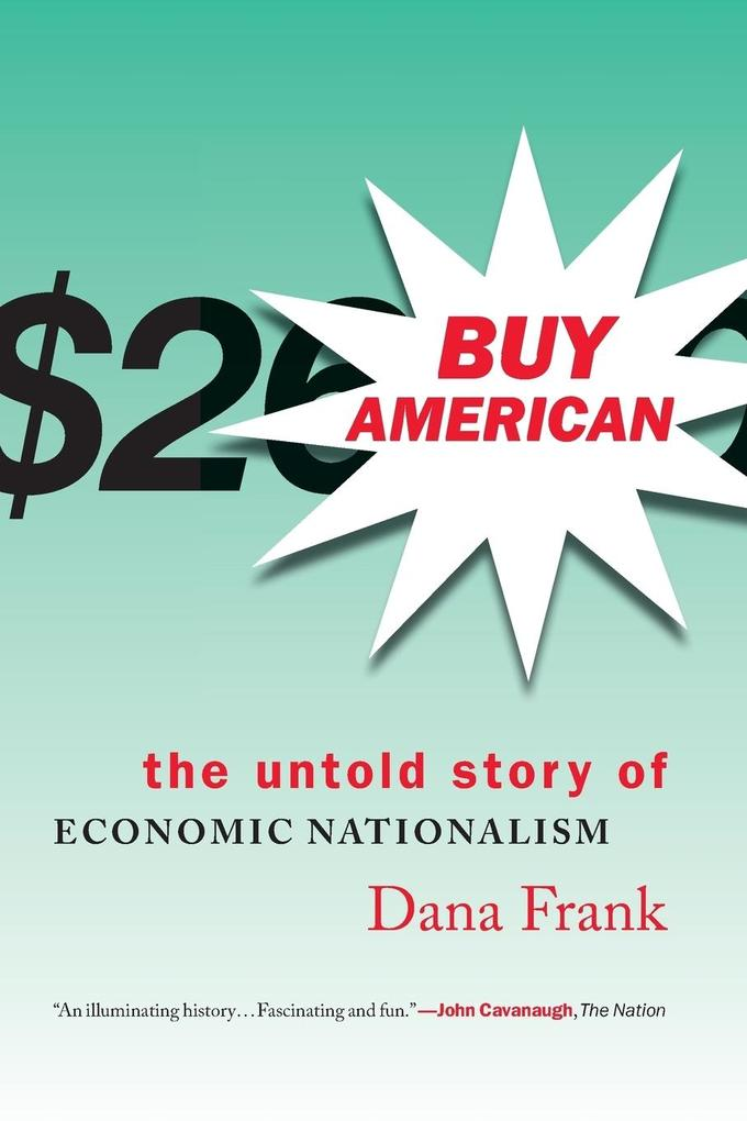 Buy American-The Untold Story of Economic Nationalism als Taschenbuch