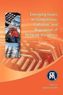 Emerging Issues in Competition, Collusion, and Regulation of Network Industries als Taschenbuch