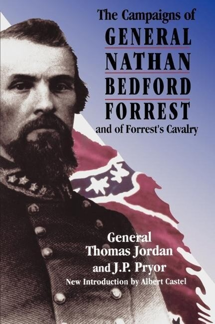 The Campaigns Of General Nathan Bedford Forrest And Of Forrest's Cavalry als Taschenbuch