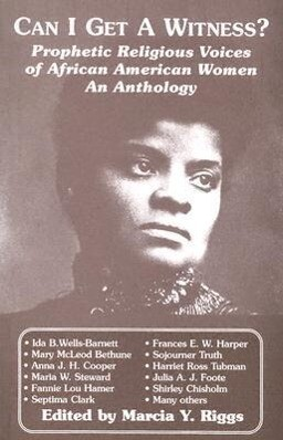 Can I Get a Witness?: Prophetic Religious Voices of African American Women: An Anthology als Taschenbuch
