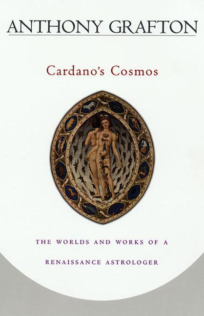 Cardano's Cosmos: The Worlds and Works of a Renaissance Astrologer als Taschenbuch