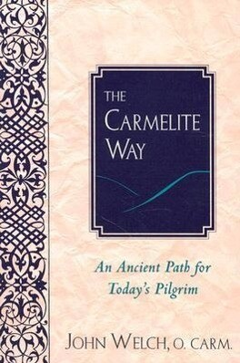 The Carmelite Way: An Ancient Path for Today's Pilgrim als Taschenbuch