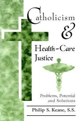 Catholicism and Health-Care Justice als Taschenbuch
