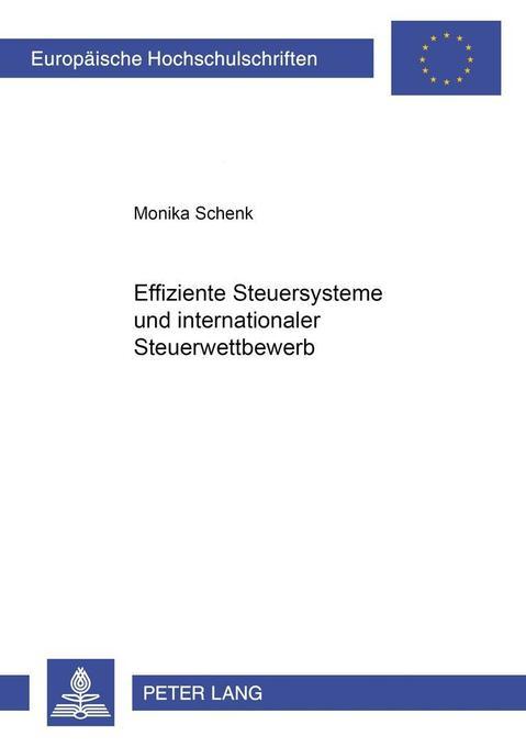 Effiziente Steuersysteme und internationaler Steuerwettbewerb als Buch (kartoniert)