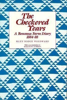 The Checkered Years: A Bonanza Farm Diary:1884-88 als Taschenbuch