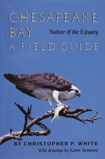 Chesapeake Bay Nature of the Estuary: A Field Guide als Taschenbuch