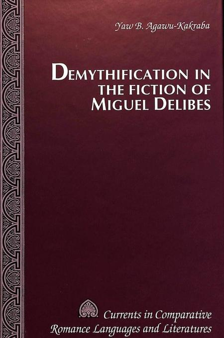 Demythification in the Fiction of Miguel Delibes als Buch (gebunden)